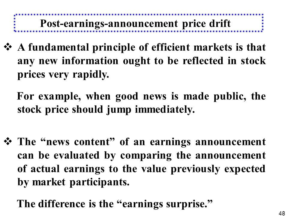 48  A fundamental principle of efficient markets is that any new information ought to be reflected in stock prices very rapidly.