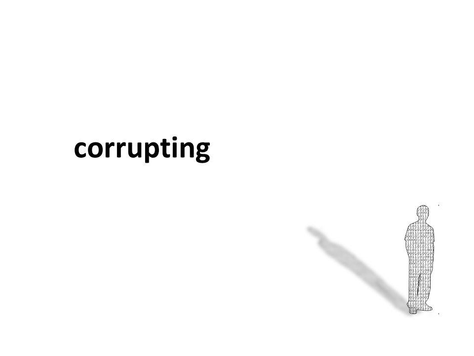 corrupting