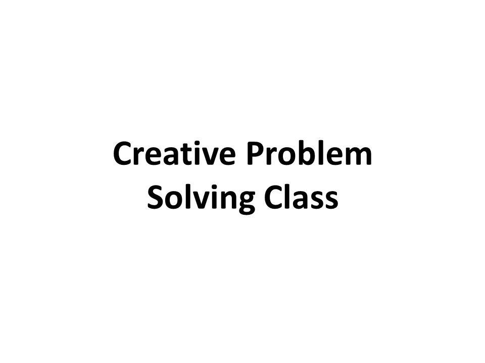 Creative Problem Solving Class