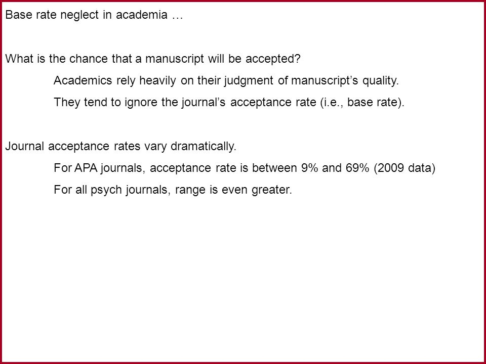 Base rate neglect in academia … What is the chance that a manuscript will be accepted.