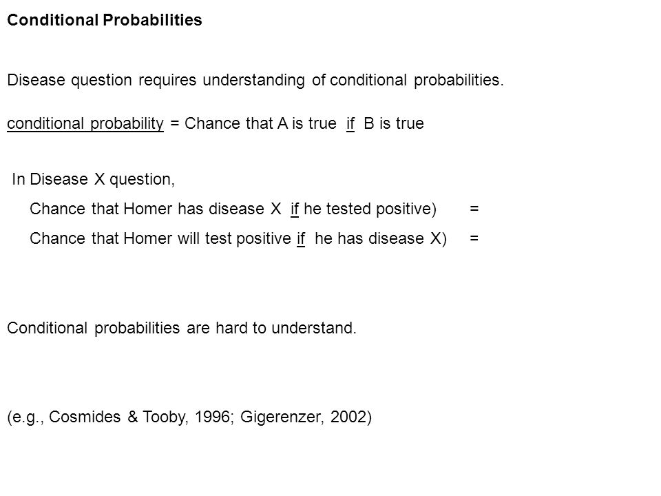 Conditional Probabilities Disease question requires understanding of conditional probabilities.