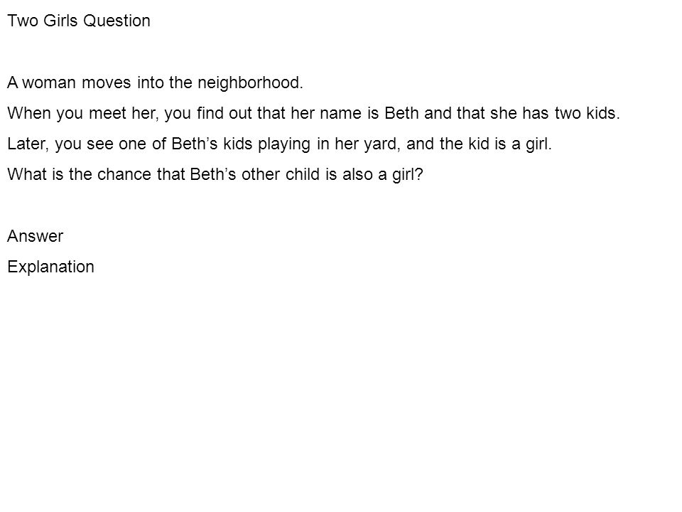 Two Girls Question A woman moves into the neighborhood.