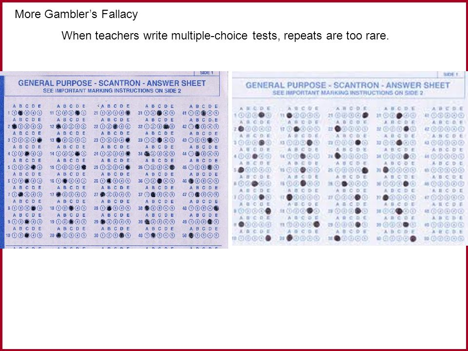 More Gambler's Fallacy When teachers write multiple-choice tests, repeats are too rare.