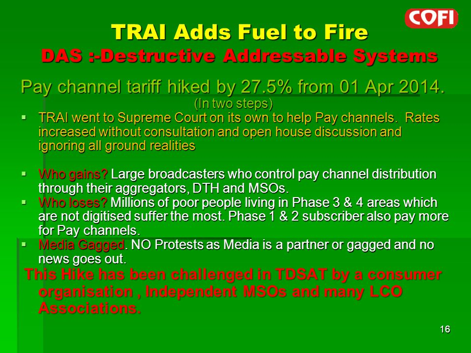 TRAI Adds Fuel to Fire DAS :-Destructive Addressable Systems Pay channel tariff hiked by 27.5% from 01 Apr 2014.