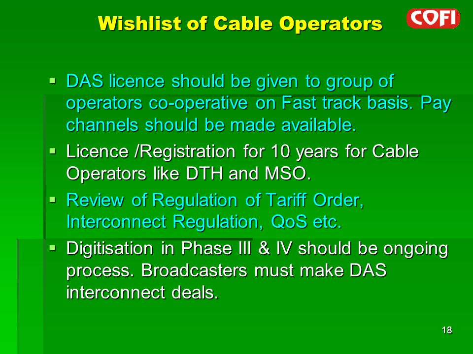 Wishlist of Cable Operators  DAS licence should be given to group of operators co-operative on Fast track basis.