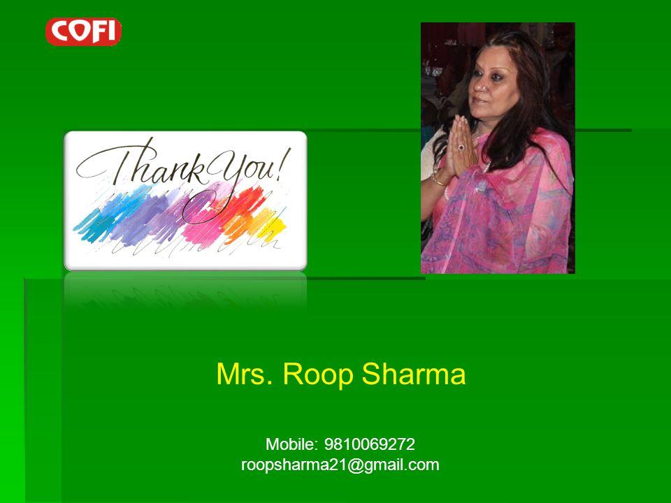 Mobile: 9810069272 roopsharma21@gmail.com Mrs. Roop Sharma
