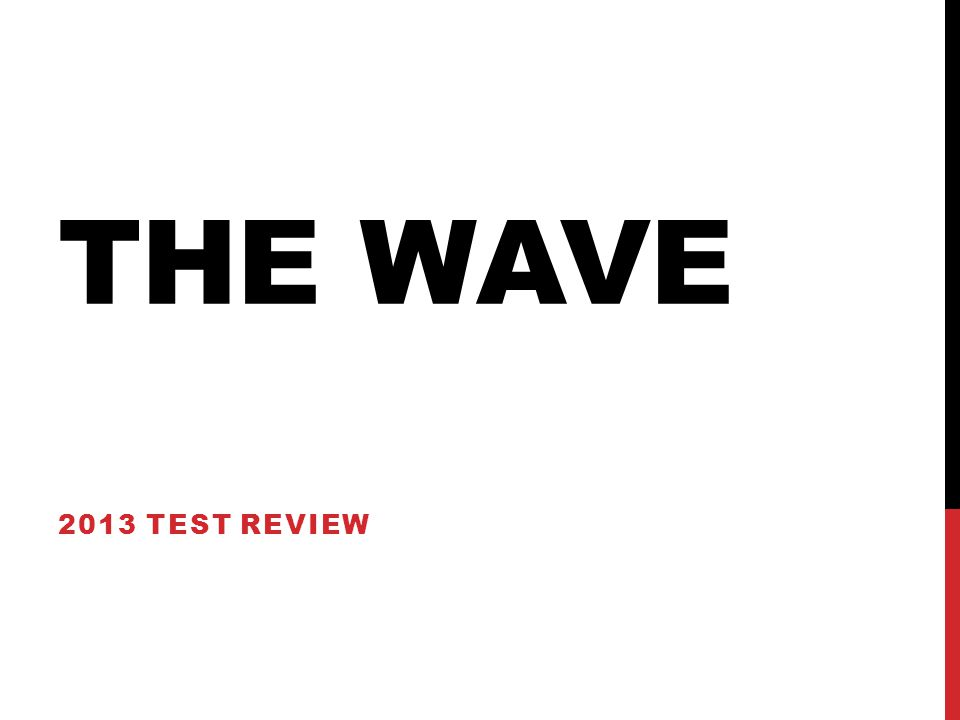 THE WAVE 2013 TEST REVIEW