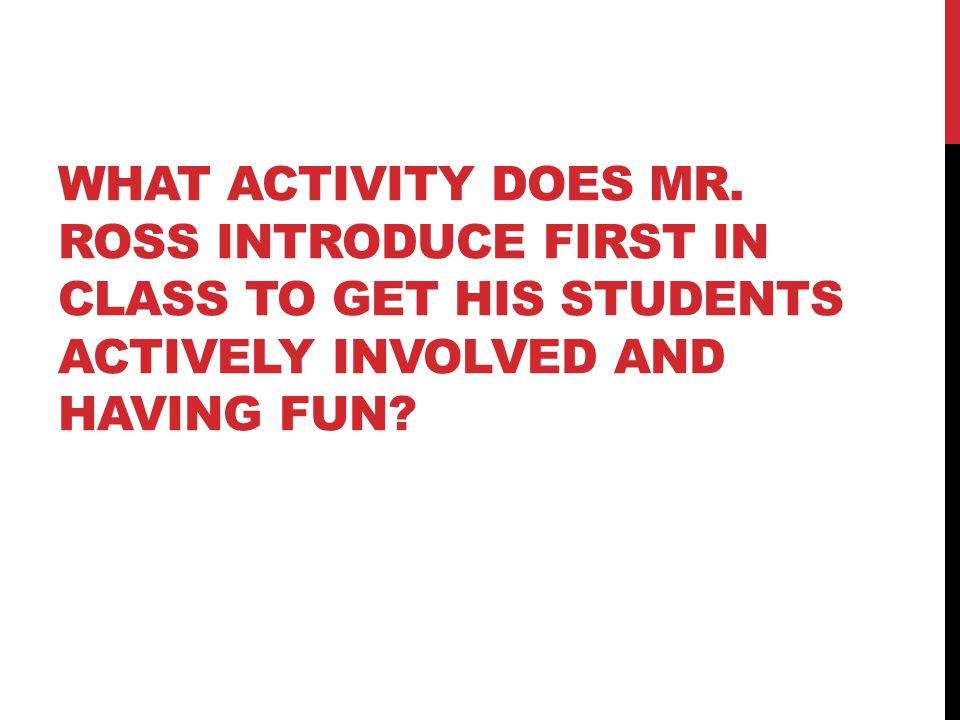 WHAT ACTIVITY DOES MR.