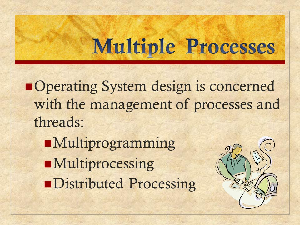 Multiple Applications invented to allow processing time to be shared among active applications Structured Applications extension of modular design and structured programming Operating System Structure OS themselves implemented as a set of processes or threads
