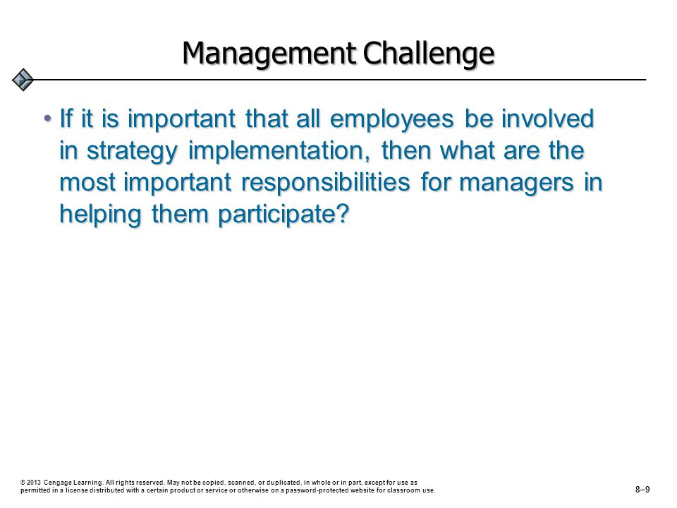 Management Challenge If it is important that all employees be involved in strategy implementation, then what are the most important responsibilities for managers in helping them participate If it is important that all employees be involved in strategy implementation, then what are the most important responsibilities for managers in helping them participate.