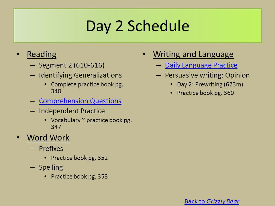 Day 2 Schedule Reading – Segment 2 (610-616) – Identifying Generalizations Complete practice book pg. 348 – Comprehension Questions Comprehension Ques