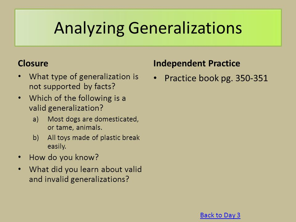 Analyzing Generalizations Closure What type of generalization is not supported by facts? Which of the following is a valid generalization? a)Most dogs