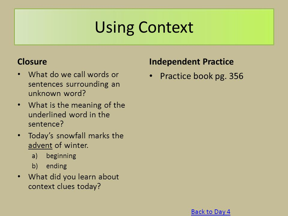 Using Context Closure What do we call words or sentences surrounding an unknown word? What is the meaning of the underlined word in the sentence? Toda