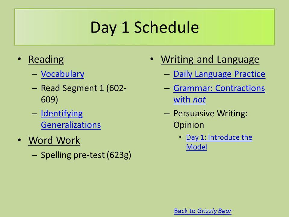 Day 1 Schedule Reading – Vocabulary Vocabulary – Read Segment 1 (602- 609) – Identifying Generalizations Identifying Generalizations Word Work – Spell