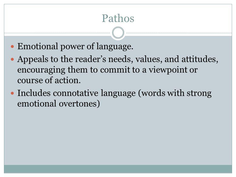 Pathos Emotional power of language.