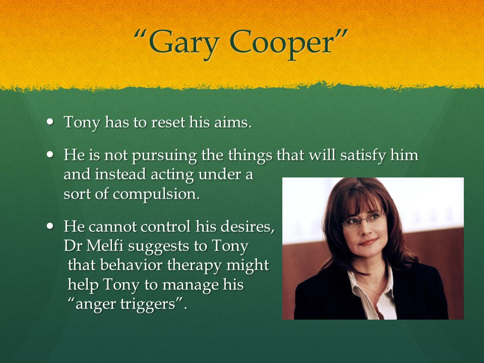 Gary Cooper Tony has to reset his aims. Tony has to reset his aims.