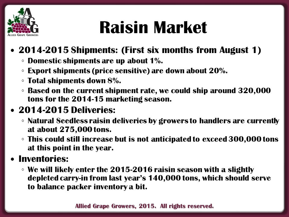 2014-2015 Shipments: (First six months from August 1) ◦ Domestic shipments are up about 1%. ◦ Export shipments (price sensitive) are down about 20%. ◦