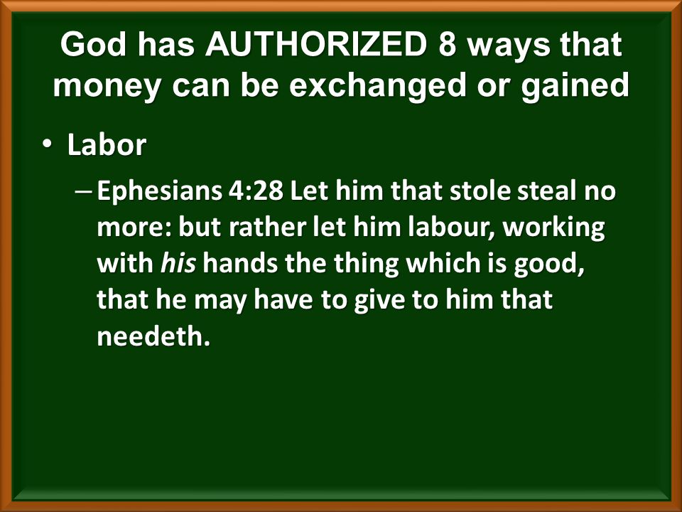 Labor Labor – Ephesians 4:28 Let him that stole steal no more: but rather let him labour, working with his hands the thing which is good, that he may have to give to him that needeth.