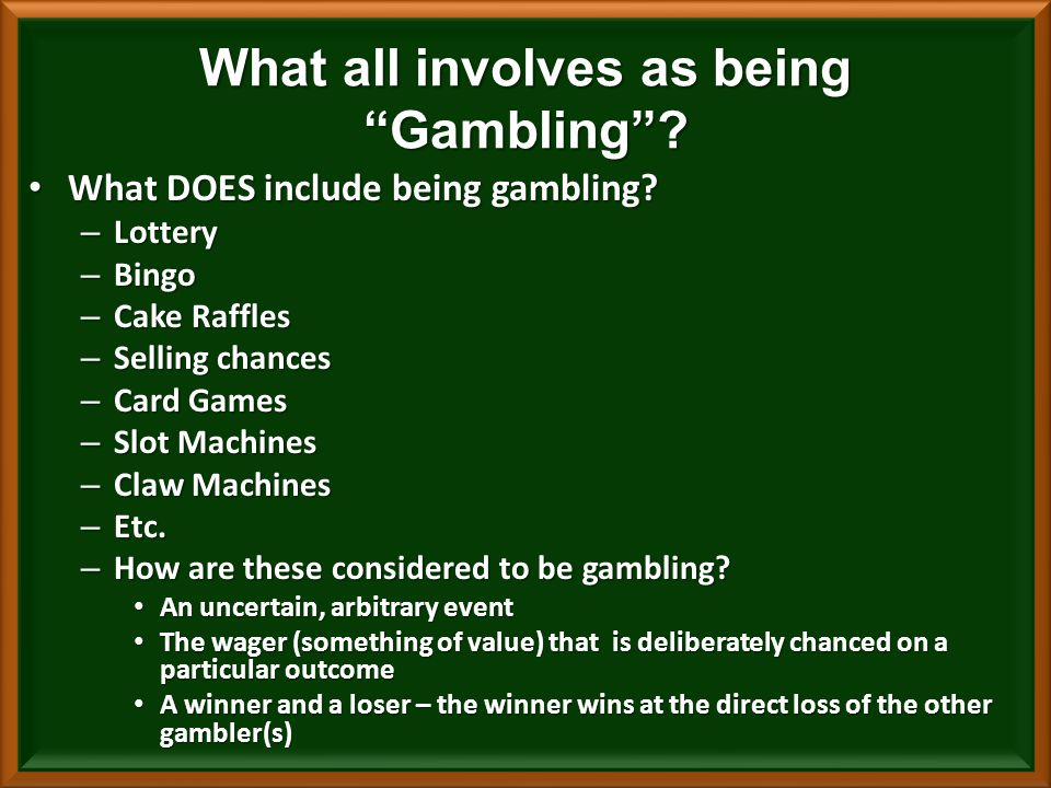 What DOES include being gambling.What DOES include being gambling.