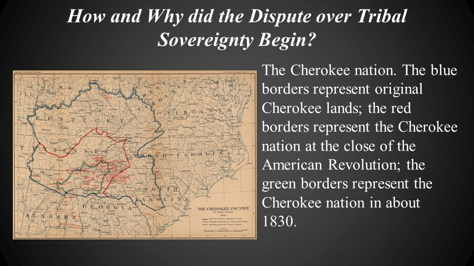 How and Why did the Dispute over Tribal Sovereignty Begin.