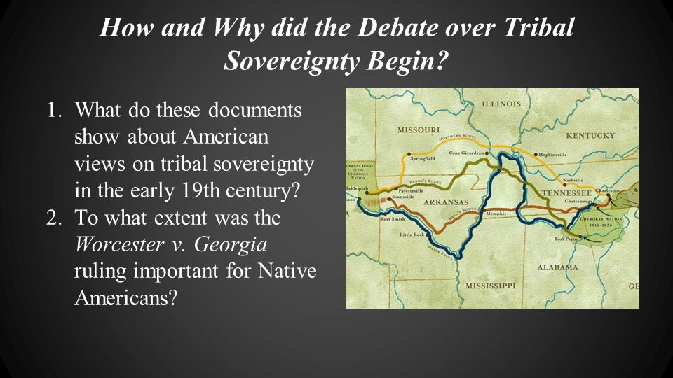 How and Why did the Debate over Tribal Sovereignty Begin? 1.What do these documents show about American views on tribal sovereignty in the early 19th