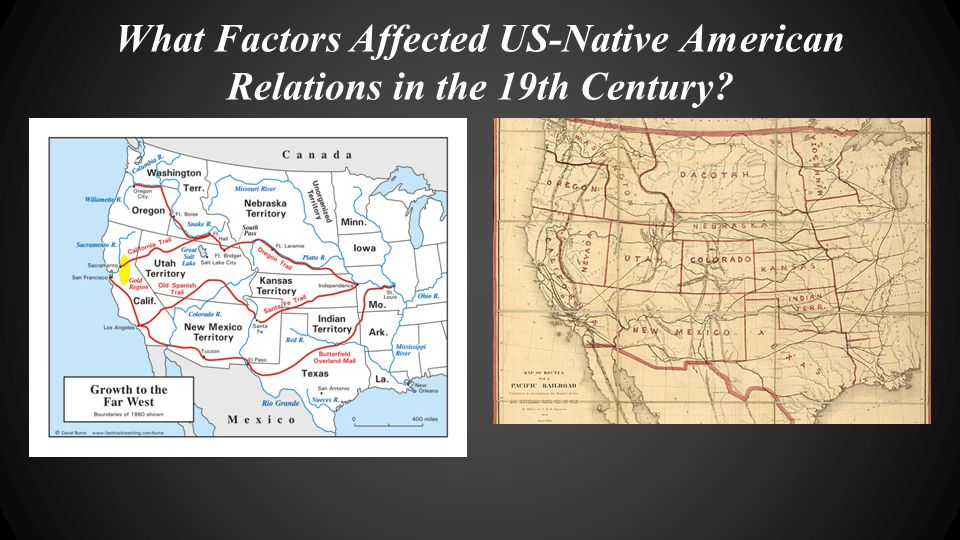 What Factors Affected US-Native American Relations in the 19th Century.