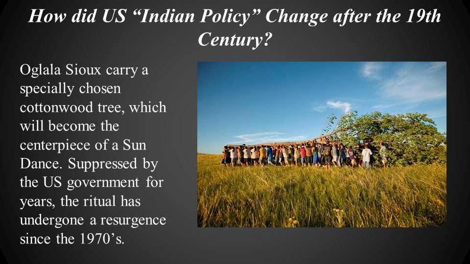 How did US Indian Policy Change after the 19th Century.
