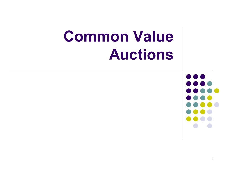 Common Value Auctions 1