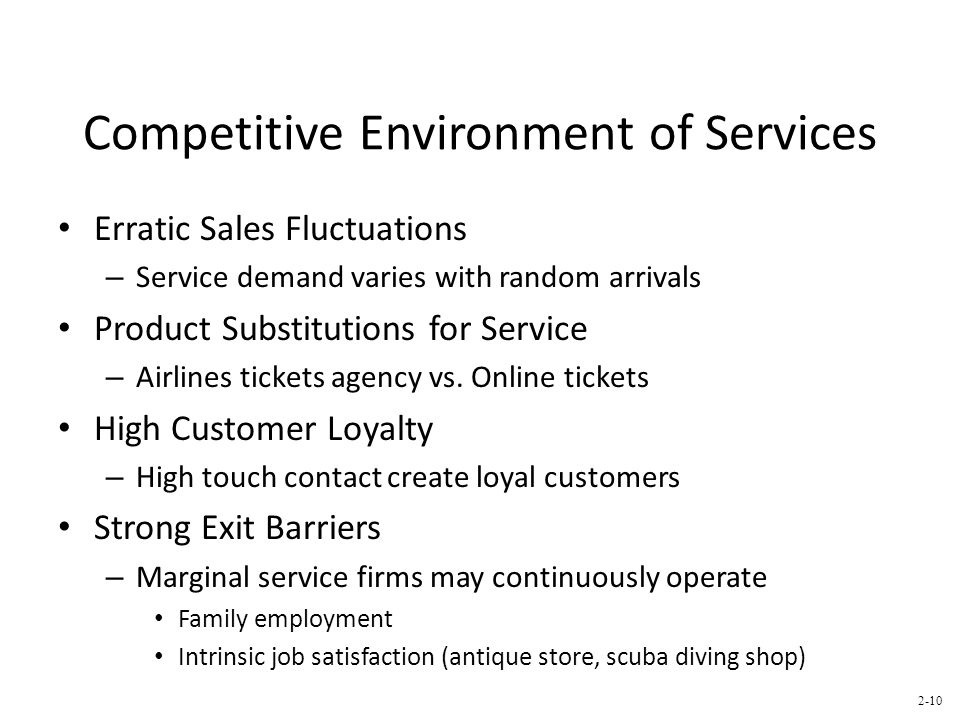 Competitive Environment of Services Erratic Sales Fluctuations – Service demand varies with random arrivals Product Substitutions for Service – Airlines tickets agency vs.