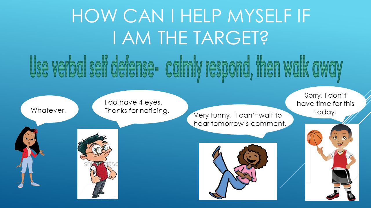HOW CAN I HELP MYSELF IF I AM THE TARGET. Whatever.