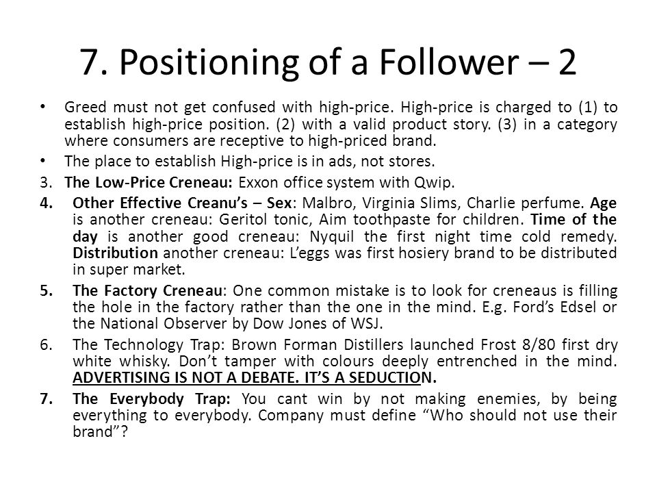 7. Positioning of a Follower – 2 Greed must not get confused with high-price.