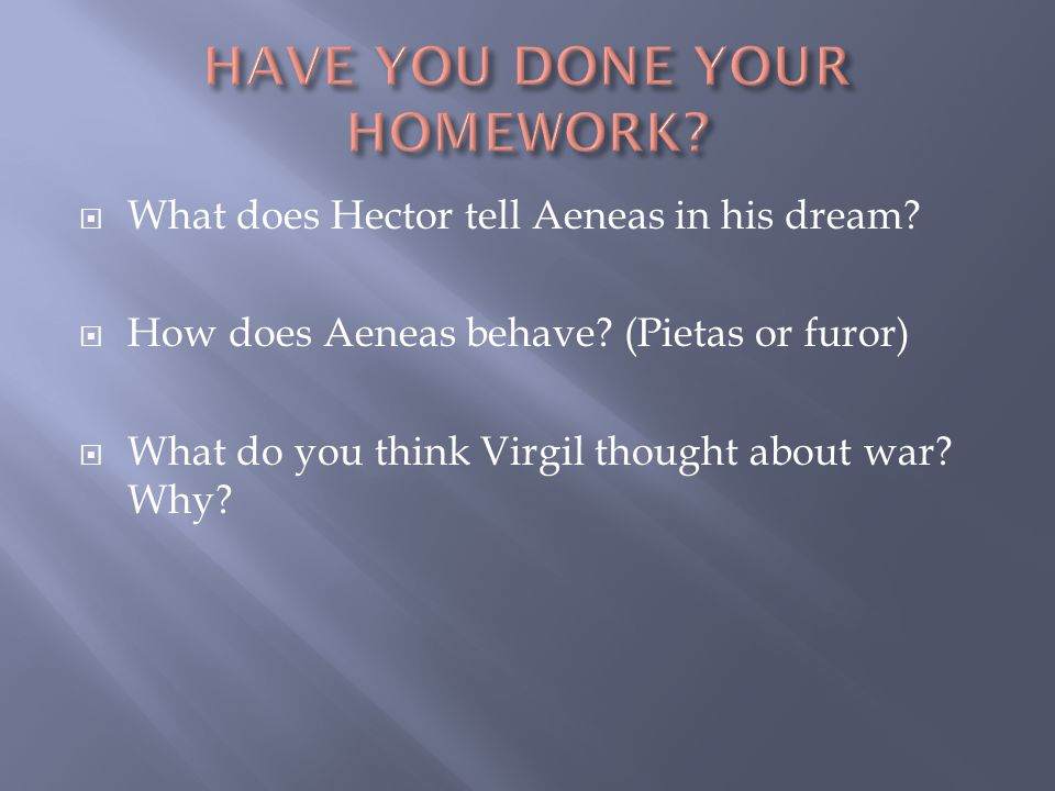  What does Hector tell Aeneas in his dream.  How does Aeneas behave.