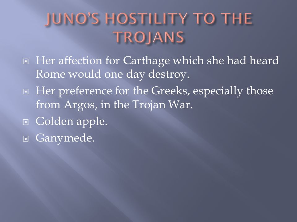  Her affection for Carthage which she had heard Rome would one day destroy.