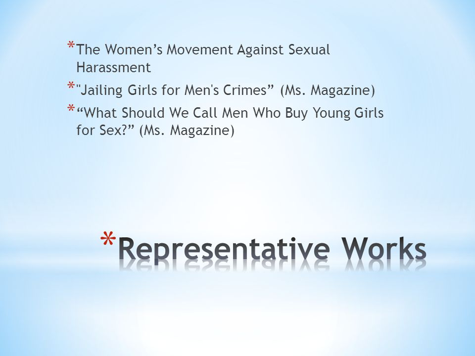 * The Women's Movement Against Sexual Harassment * Jailing Girls for Men s Crimes (Ms.