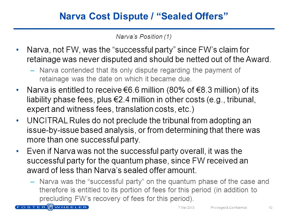 Narva, not FW, was the successful party since FW's claim for retainage was never disputed and should be netted out of the Award.