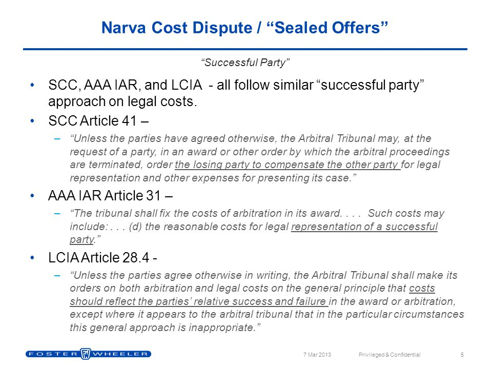 SCC, AAA IAR, and LCIA - all follow similar successful party approach on legal costs.