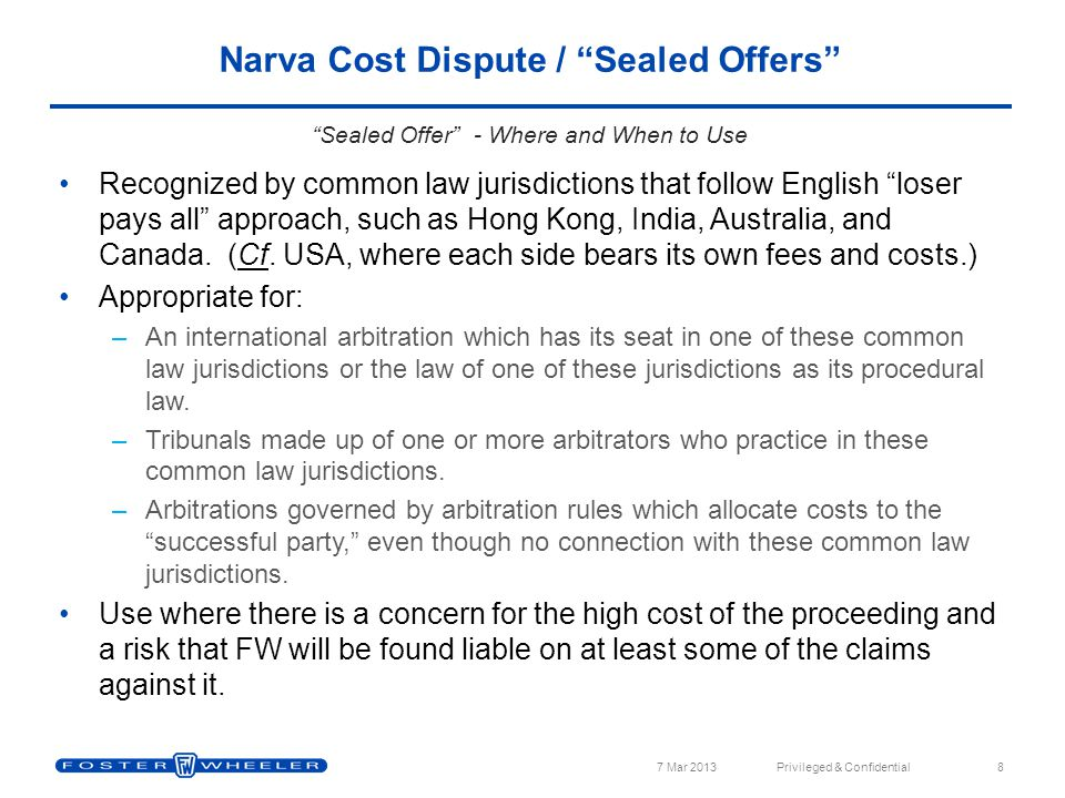 """Recognized by common law jurisdictions that follow English """"loser pays all"""" approach, such as Hong Kong, India, Australia, and Canada. (Cf. USA, where"""