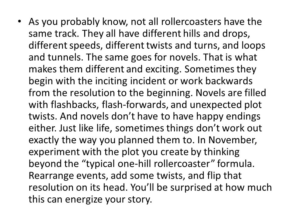 As you probably know, not all rollercoasters have the same track. They all have different hills and drops, different speeds, different twists and turn