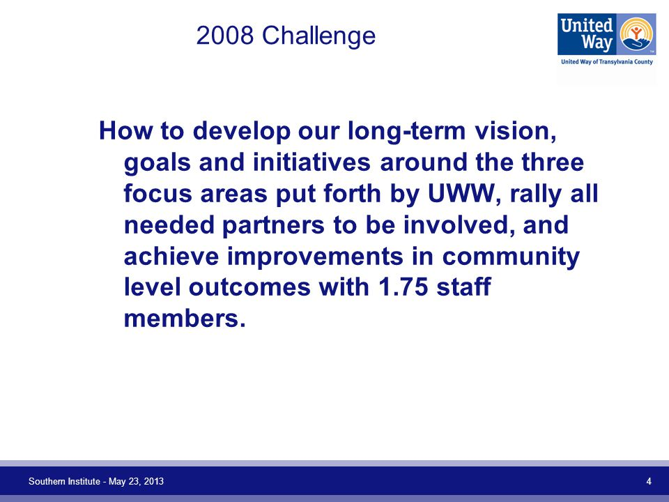 2012 Collaborative Funding Process Initiated Revised Allocation Plan Prioritize Collaboratives – 2 or more agencies working together to break thru one of the defined barriers to success for a defined population Up to 1 st $100,000 (35%) of allocations to go to Collaboratives 10 Collaborative LOI's; 6 put to complete allocation.
