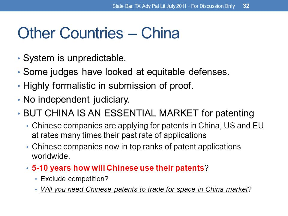 Other Countries – China System is unpredictable.Some judges have looked at equitable defenses.