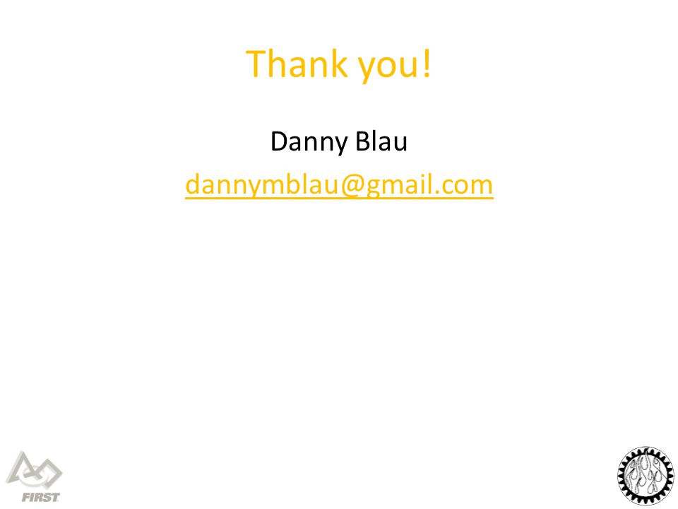 Thank you! Danny Blau dannymblau@gmail.com