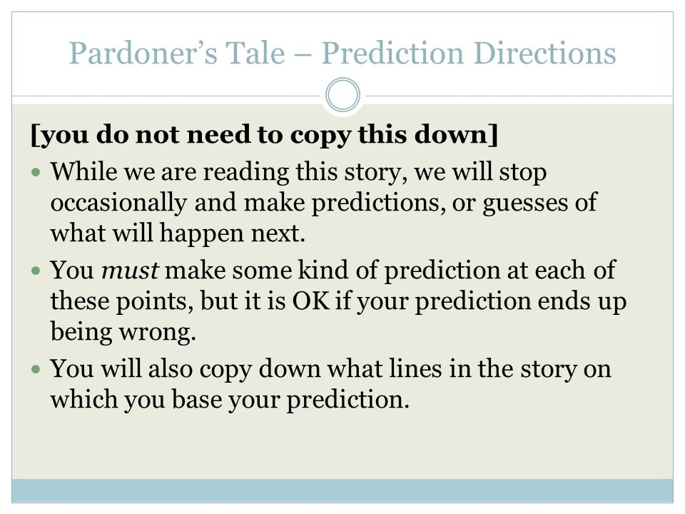 Pardoner's Tale – Prediction Directions [you do not need to copy this down] While we are reading this story, we will stop occasionally and make predic