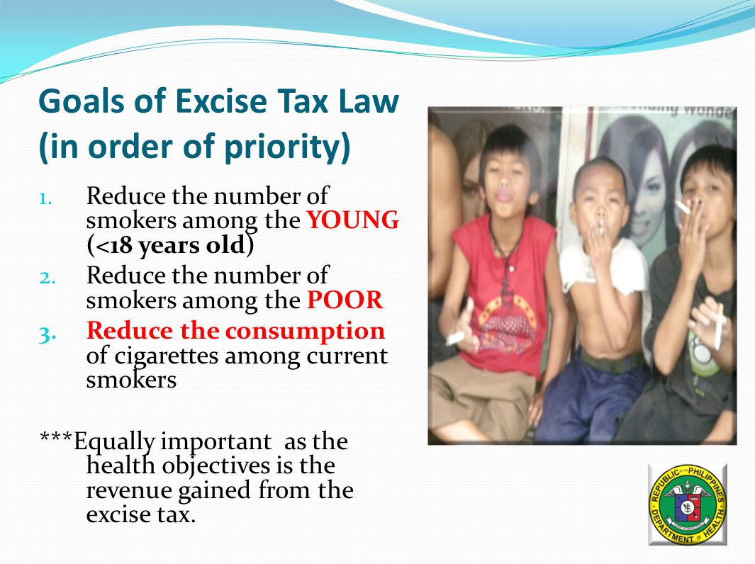 Goals of Excise Tax Law (in order of priority) 1.
