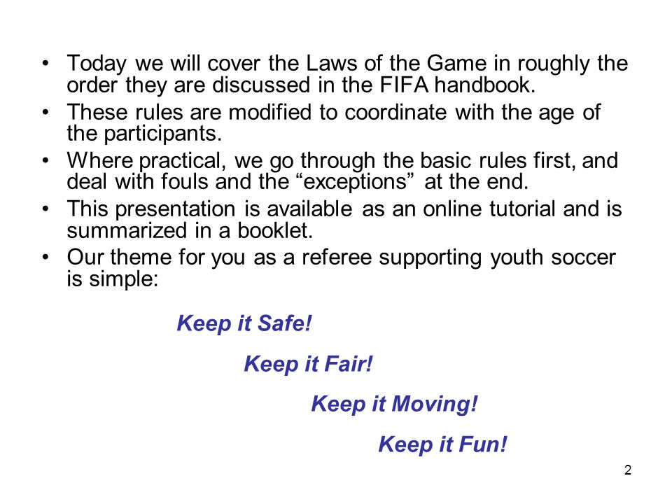23 The Referee The Role of the U7-U9 Referee The last item we need is the referee.