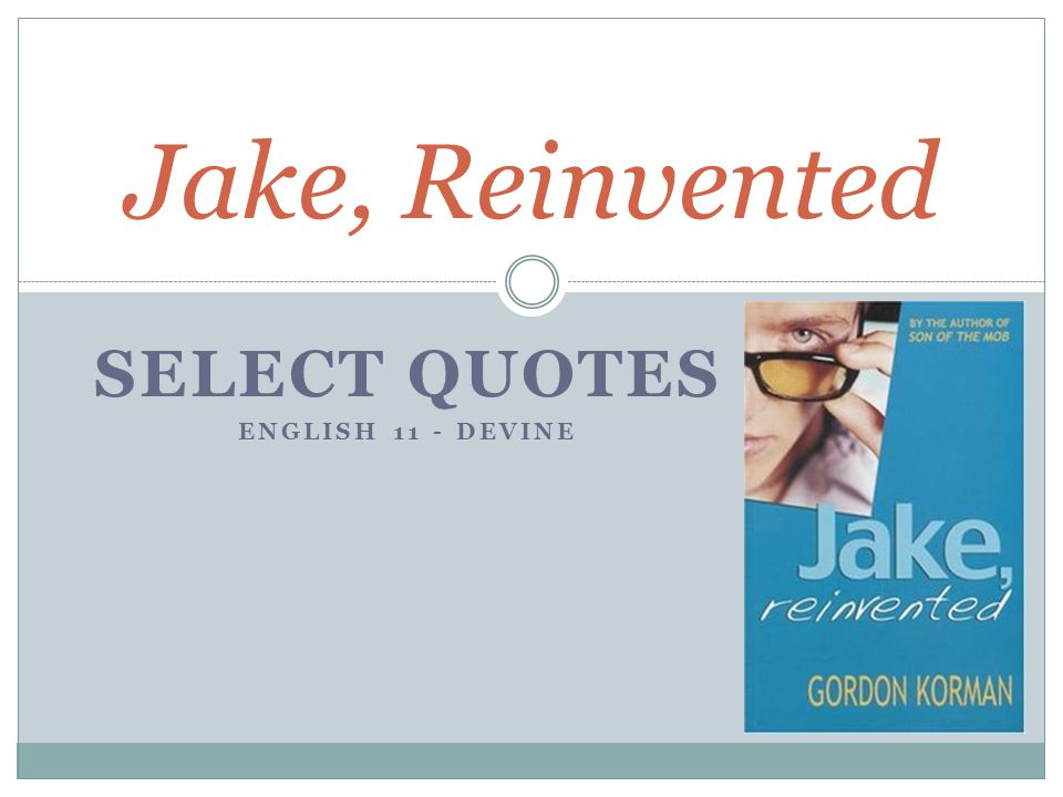 SELECT QUOTES ENGLISH 11 - DEVINE Jake, Reinvented