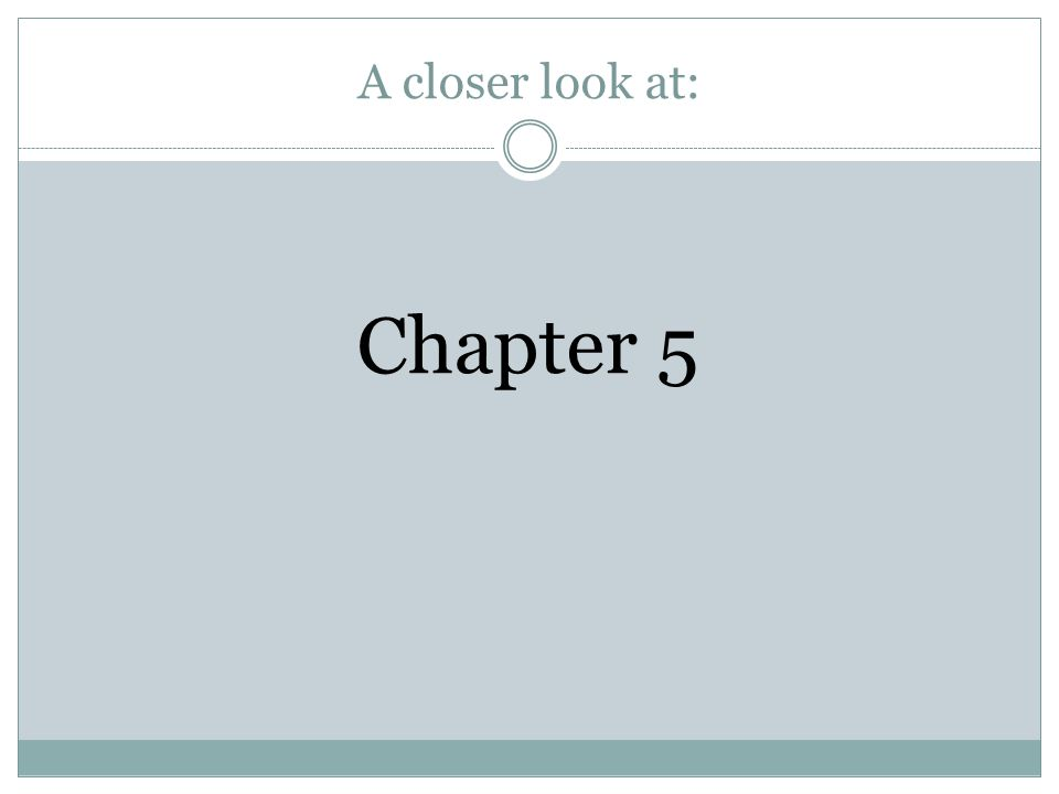 A closer look at: Chapter 5