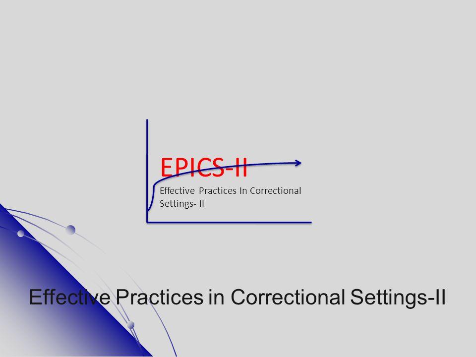 EPICS-II Effective Practices In Correctional Settings- II Effective Practices in Correctional Settings-II