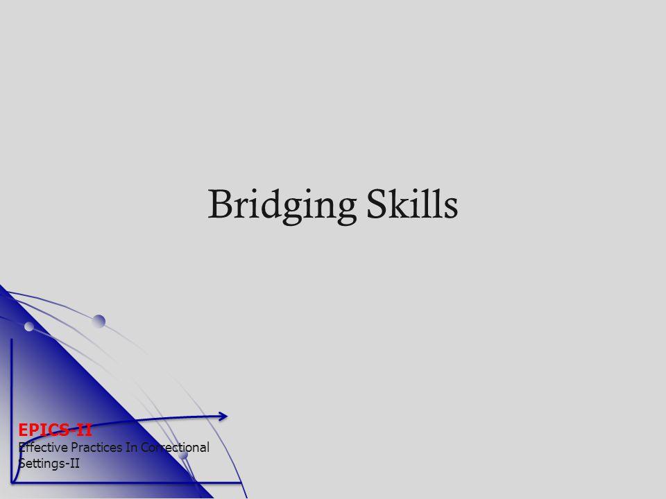 EPICS-II Effective Practices In Correctional Settings-II Bridging Skills