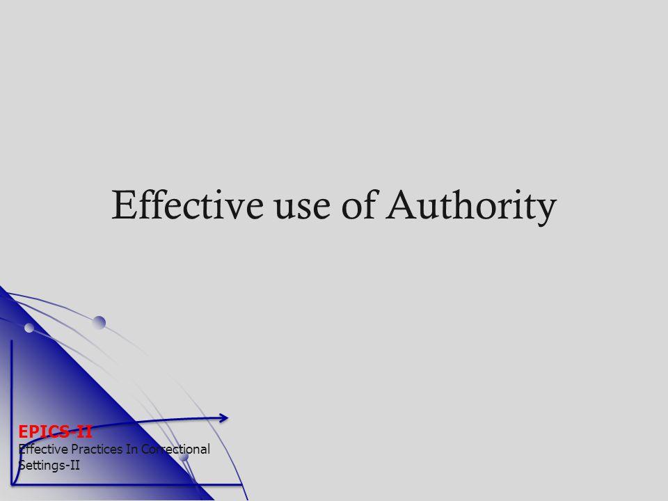 EPICS-II Effective Practices In Correctional Settings-II Effective use of Authority