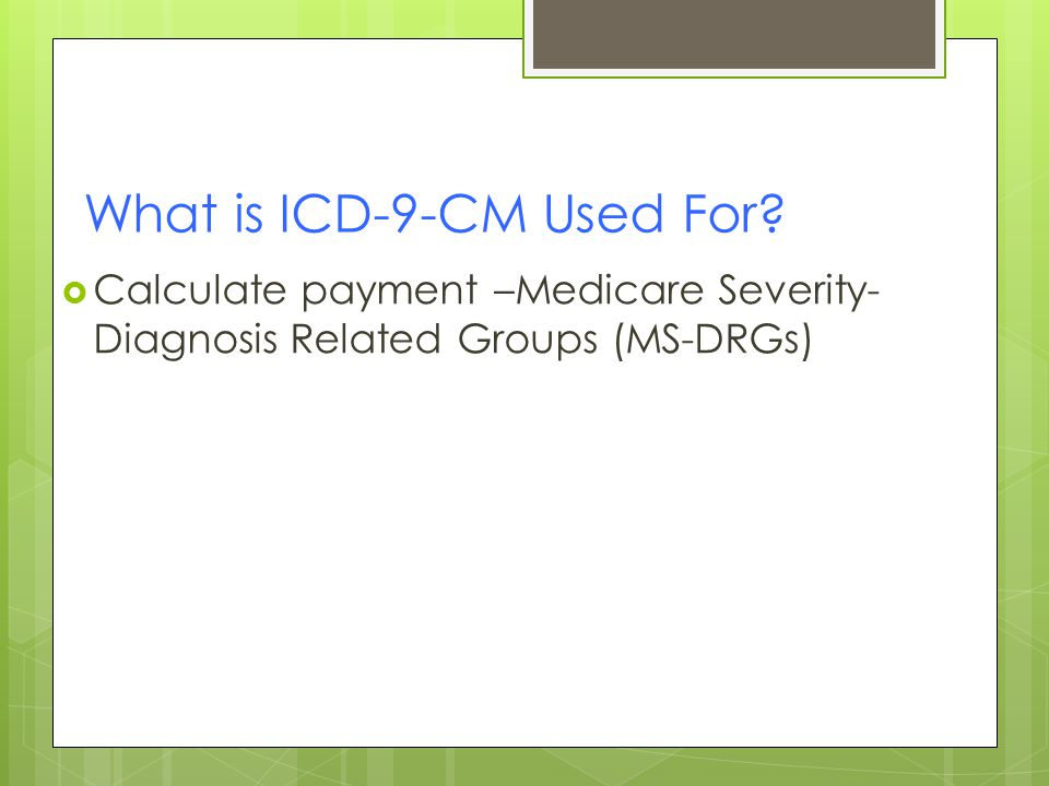 What is ICD-9-CM Used For.
